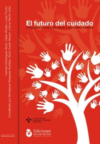 «El futuro del cuidado. Comprensión de la ética del cuidado y la práctica enfermera» posa en el centre del debat les qüestions claus per avançar en l'aplicació de l'ètica de la cura