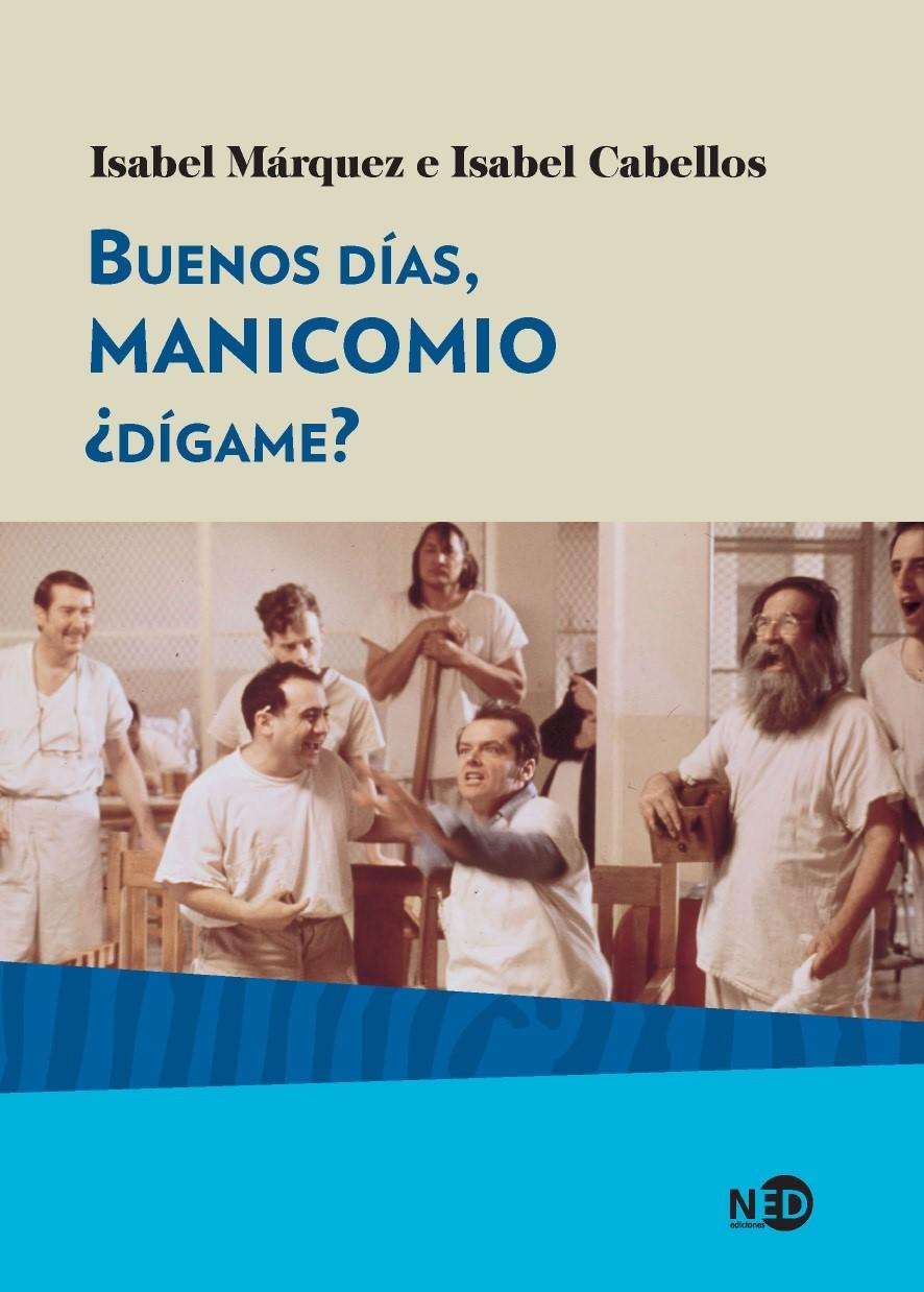 Presentació del llibre: Buenos días manicomio, ¿dígame?